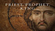November 25 2018 - You Are Priest, Prophet, King